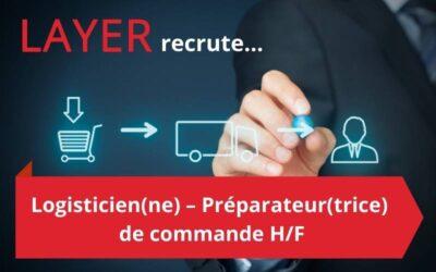 LAYER recrute un(e) Logisticien(ne) – Préparateur(trice) de commande H/F