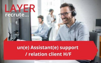 LAYER recrute un(e) Assistant(e) support / relation client H/F